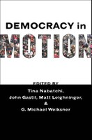 Democracy in motion: Evaluating the practice and impact of deliberative civic engagement