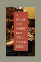 The Australian Citizens Parliament and the Future of Deliberative Democracy