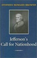 Thomas Jefferson's Call to Nationhood: The First Inaugural Address